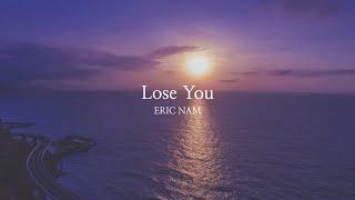 Eric Nam (에릭남) - Lose You (Lyric Video)