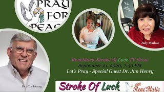 Let's Pray - Special Guest Dr. Jim Henry - Sept 21, 2020, 7:30 PM - ReneMarie Stroke Of Luck TV Show