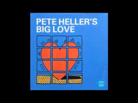 Pete Heller  Big Love Pete Heller Original Mix