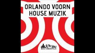 Orlando Voorn - House Muzik (Original Mix)