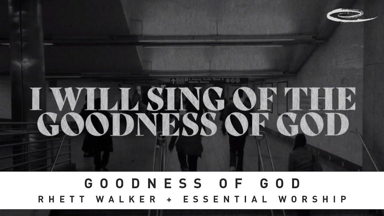 I love You Lord -RHETT WALKER – Goodness of God