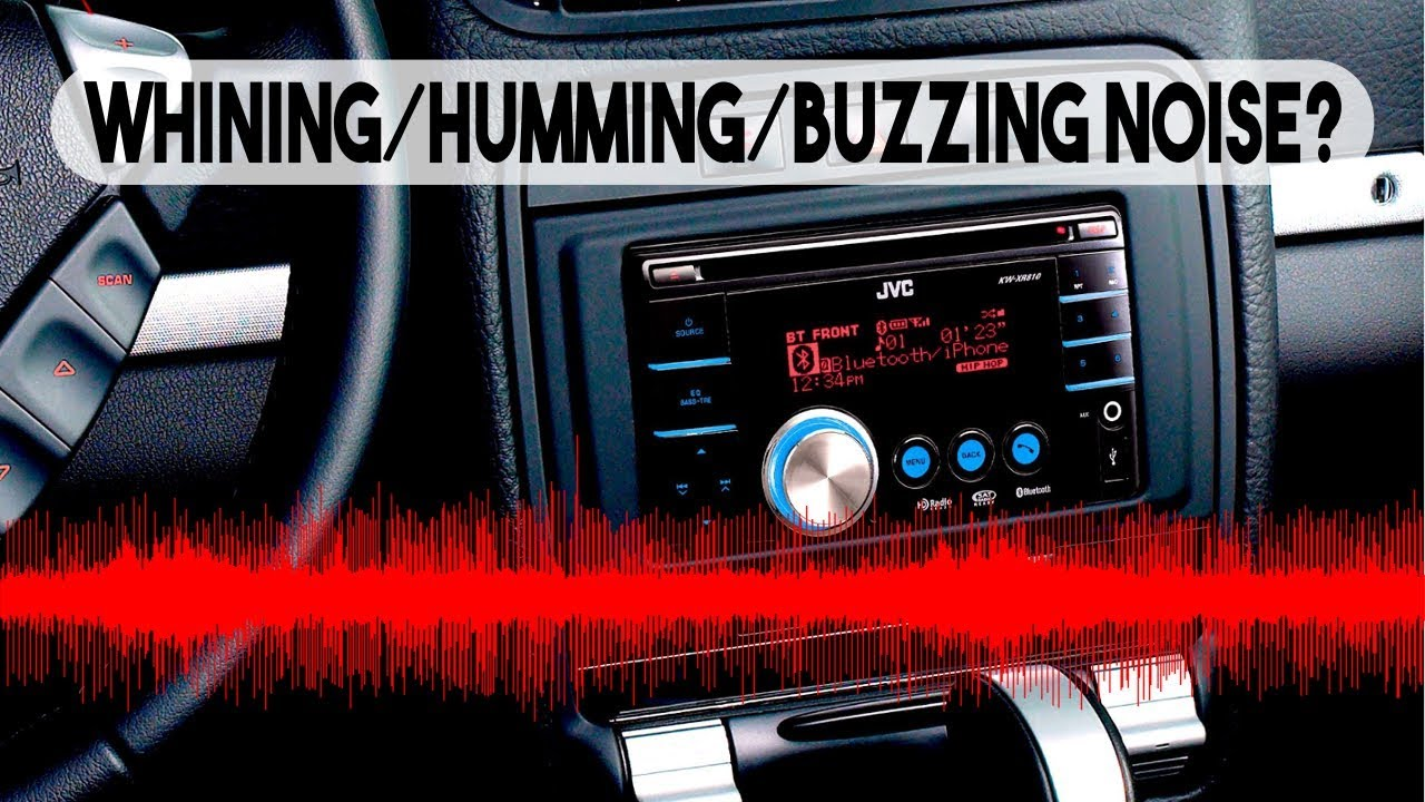 Car Stereo Auxiliary Input Humming Buzzing Whining Hissing Noise Sound