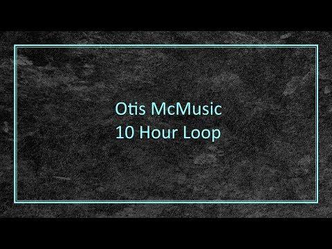 Otis McMusic - 10 Hour Loop