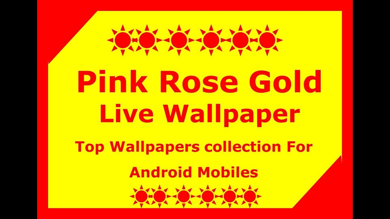Pink Rose Gold Live Wallpaper 2018 Best Live Wallpapers Android
