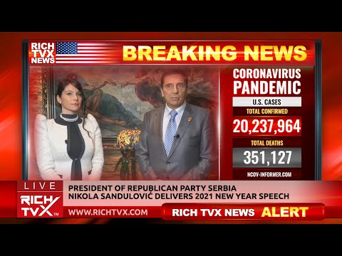 President of Republican Party Serbia Nikola Sandulović Delivers 2021 New Year Speech – Rich TVX News