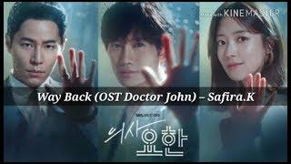 Safira.K (사피라 K) - Way Back OST Doctor John | Lyrics Eng