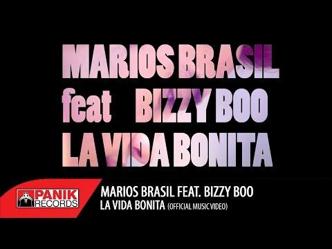 Marios Brasil - La Vida Bonita feat. Bizzy Boo   Official Music Video