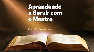 Aprendendo a Servir com o Mestre