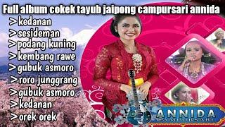 Full album Campursari jangkep garap tayub  cokek  jaipong  ANNIDA music