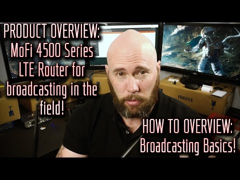 How To: Internet Broadcasting Basics Overview | MoFi 4500 Series LTE Router | The Stream 01