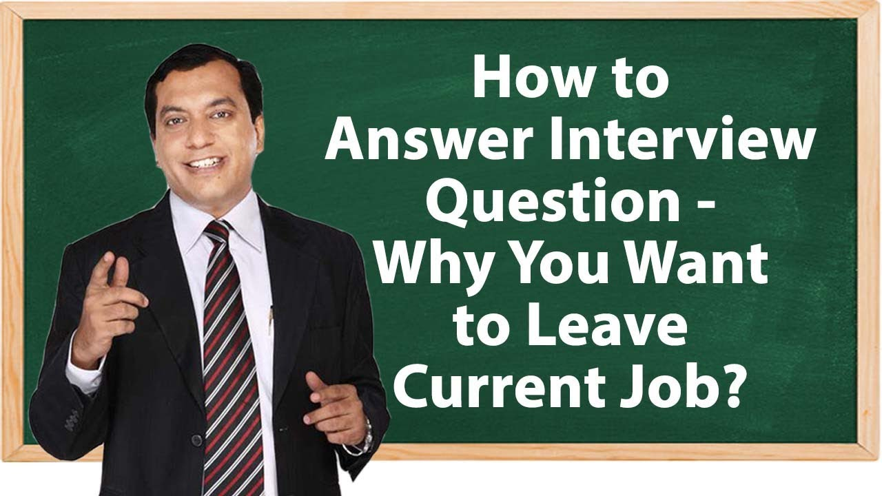 How To Answer Why You Want To Leave Current Job?