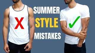 7 Worst Summer Style Mistakes
