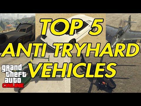 GTA ONLINE - TOP 5 ANTI TRYHARD VEHICLES