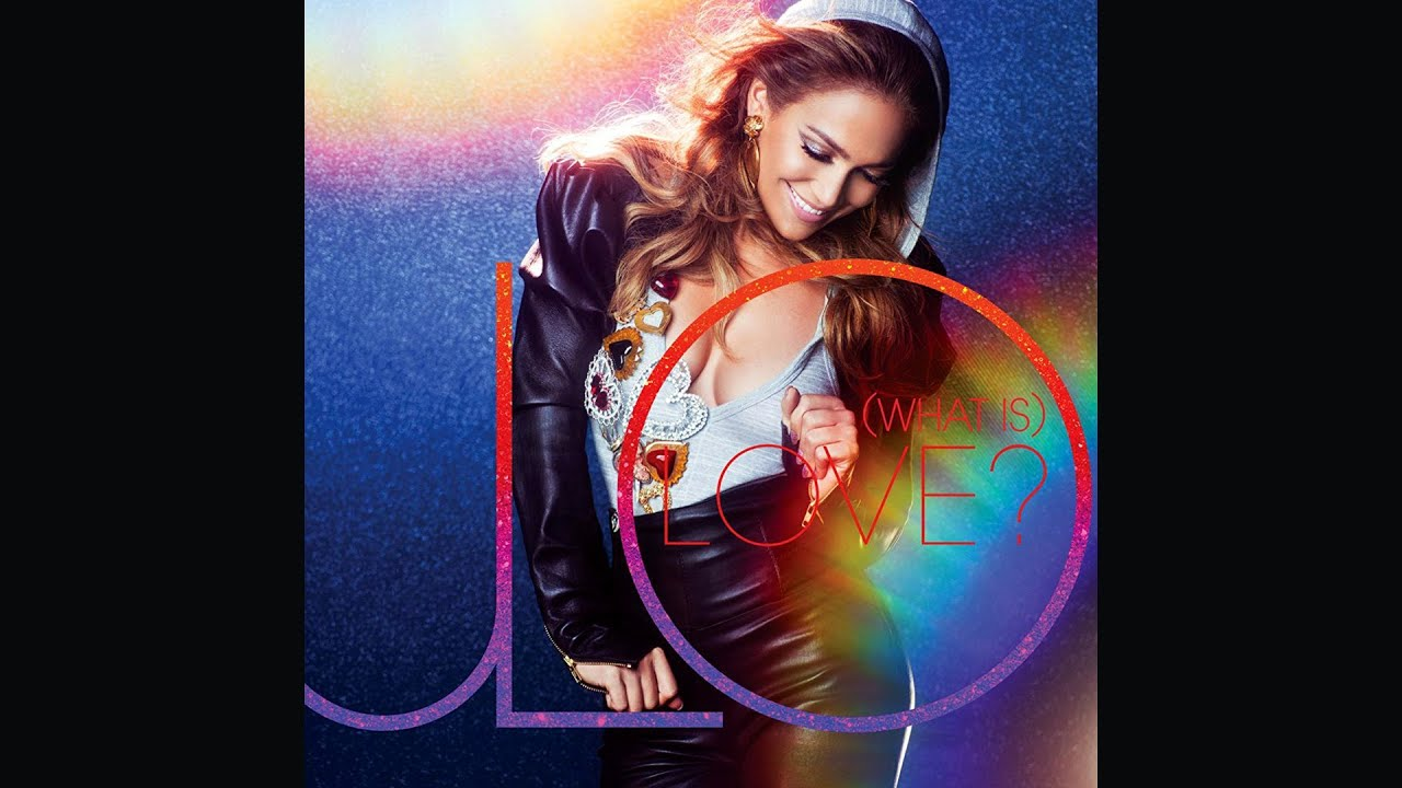 Jennifer Lopez - (What Is) Love? [Song Preview]