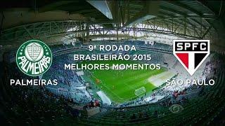 Melhores Momentos - Palmeiras 4 x 0 São Paulo - Brasileirão - 28/06/2015