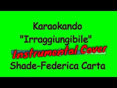 Karaoke Italiano - Irraggiungibile - Federica Carta - Shade  Testo