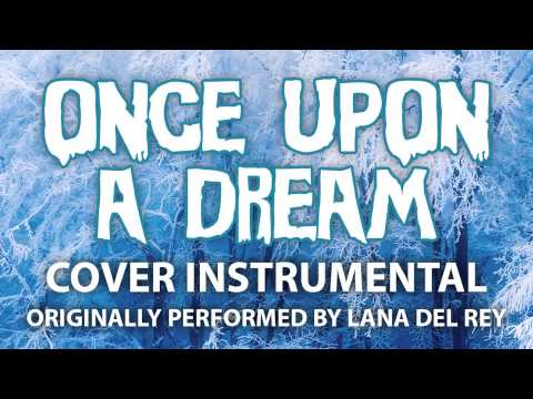 Once Upon a Dream (Cover Instrumental) [In the Style of Lana Del Rey]