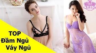 Top 20 đầm ngủ váy ngủ nữ đẹp dễ thương gợi cảm quyến rũ, giá từ 420K