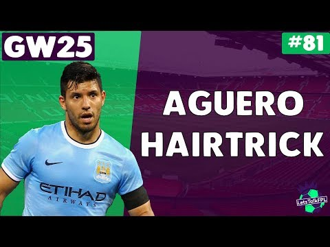 AGUERO HAIRTRICK | Gameweek 25 | Let's Talk Fantasy Premier