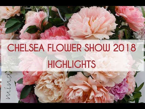 Wonderful Chelsea Flower Show 2018 - Highlights