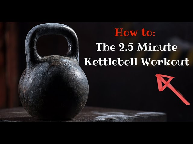 The 2 5 Minute Kettlebell Workout Short And Sweaty Youtube