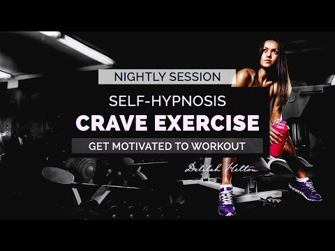 Crave Exercise - Nightly Hypnosis for Fitness and Exercise Motivation | Self Hypnosis