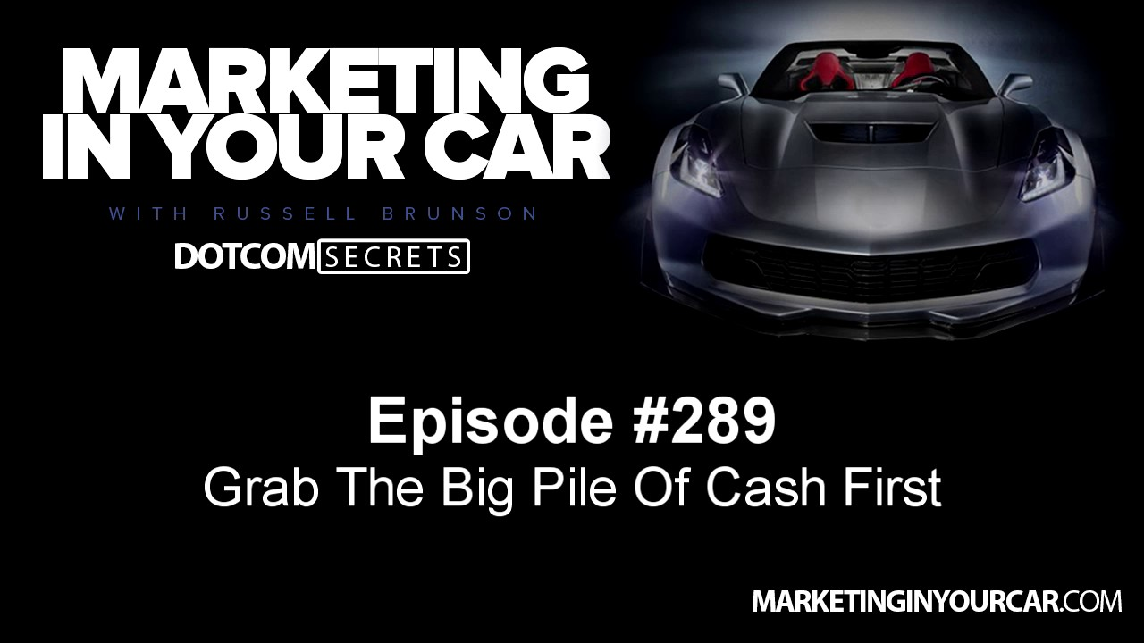289 - Grab The Big Pile Of Cash First