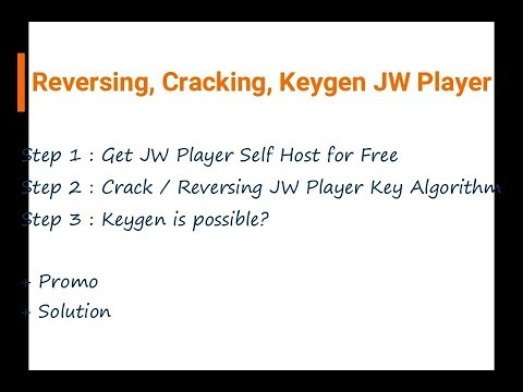 Reversing, Cracking & Keygen JW Player Self Host