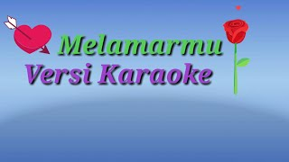 Melamarmu Karaoke No Vocal BADAI ROMANTIC PROJECT