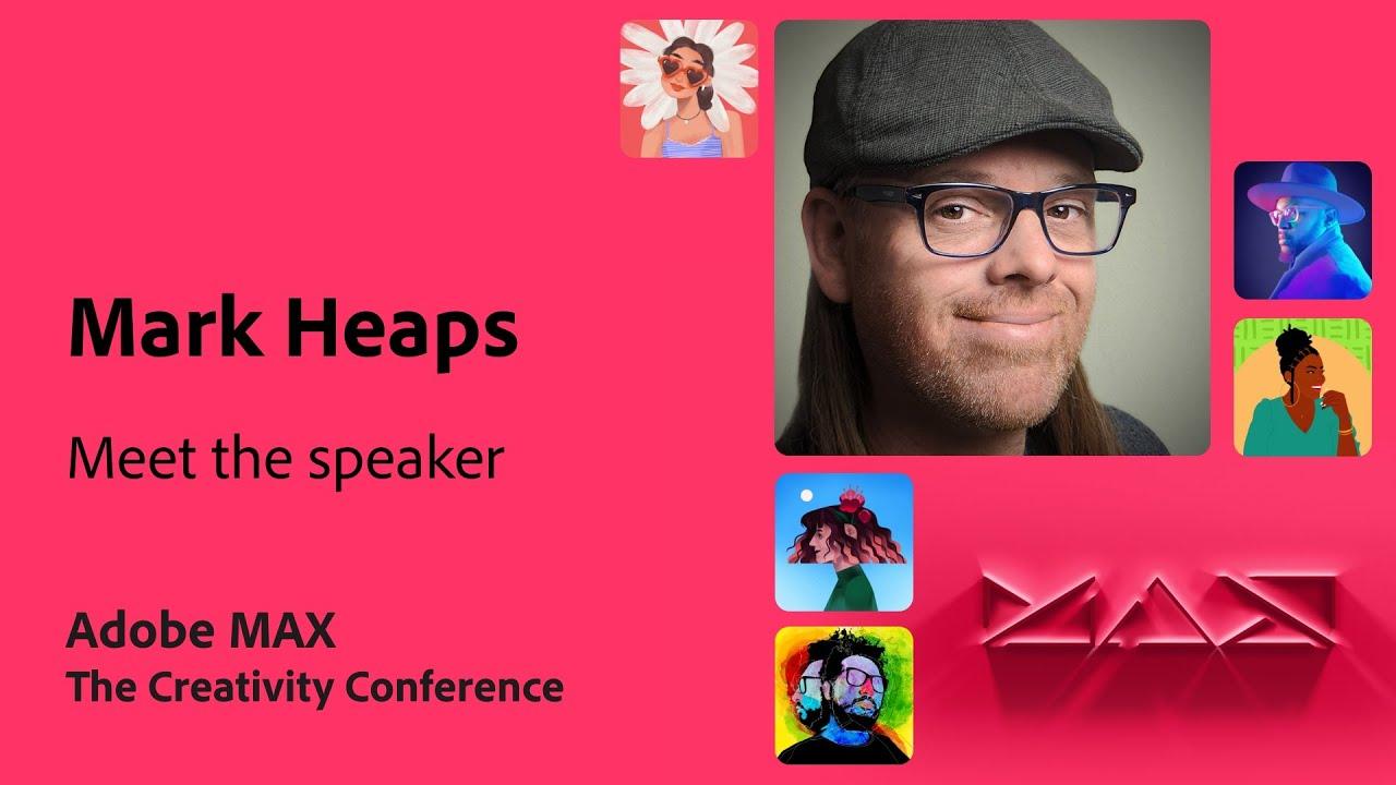 Meet the MAX Speaker: Mark Heaps