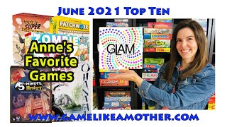Game Like a Mother Top Ten June 2021: Anne's Favorite Games