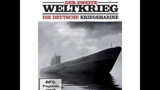 Der zweite Weltkrieg - Die deutsche Kriegsmarine