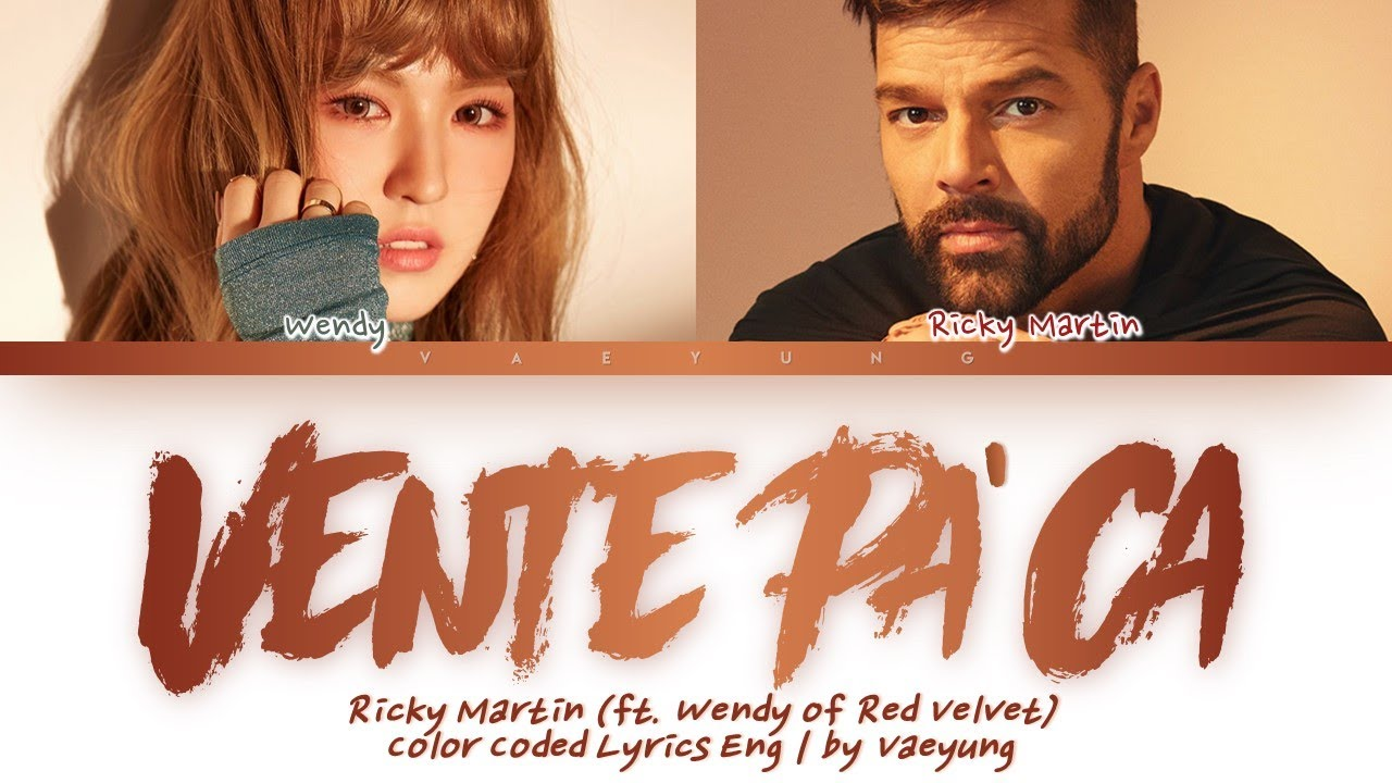 """Download Ricky Martin (feat. Wendy of Red Velvet) - """"Vente Pa' Ca"""" [Color Coded Lyrics Eng 