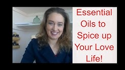 Essential Oils to Spice up your LOVE life