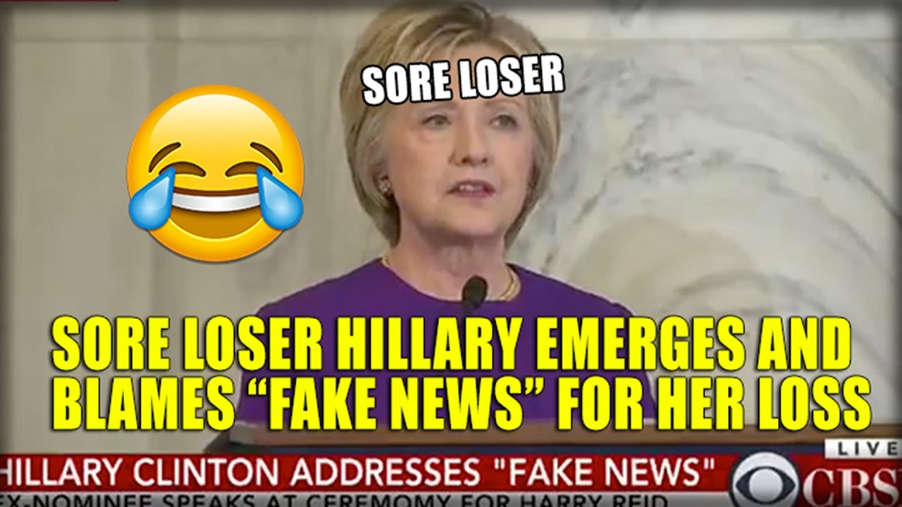 maxresdefault sore loser hillary emerges and blames \u201cfake news\u201d for her loss