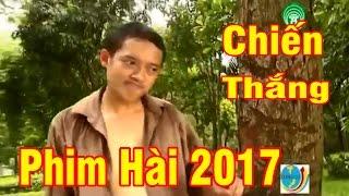 Phim Hài 2017 | Xe ôm | Phim Hài Tết Chiến Thắng Mới Hay Nhất