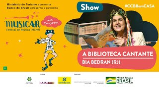 Show A Biblioteca Cantante | Bia Bedran (RJ)