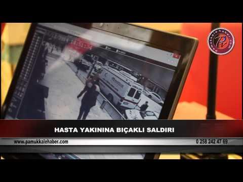 Hasta Yakınına Bıçaklı Saldırı (Pamukkale Haber TV)