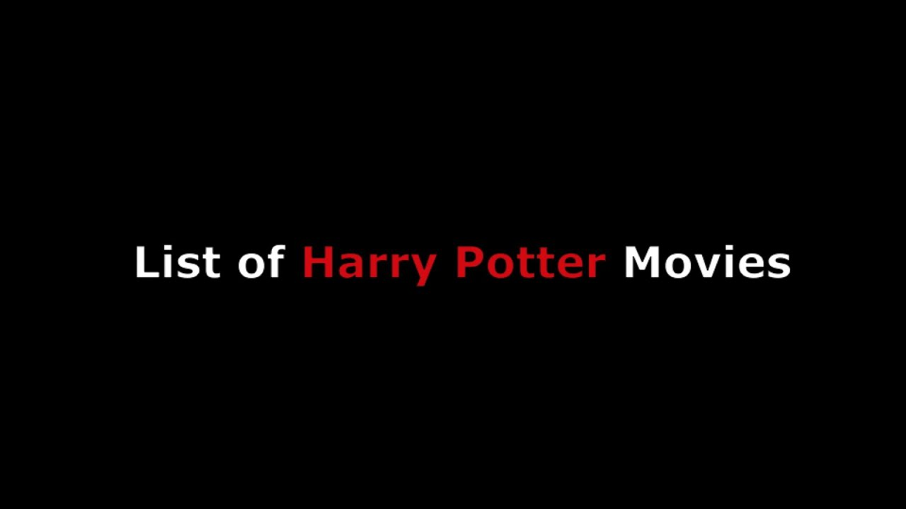 Harry Potter Book List Chronological Order : List of harry potter movies in series order from sorcerer