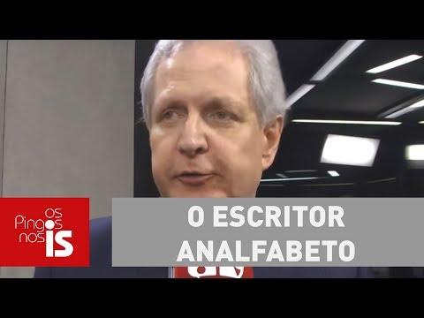 Augusto Nunes: O escritor analfabeto