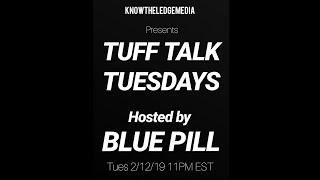 TUFF TALK TUESDAYS feat BLUE PILL x KEN BRISBON