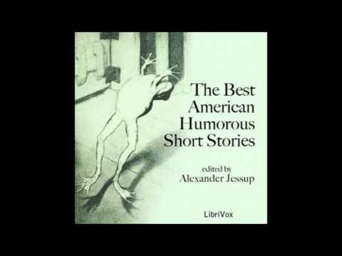 The Best American Humorous Short Stories By Alexander Jessup (FULL Audiobook)
