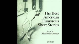 The Best American Humorous Short Stories by Alexander Jessup (FULL Aud