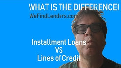 Difference Between an Installment Loan and Line of Credit