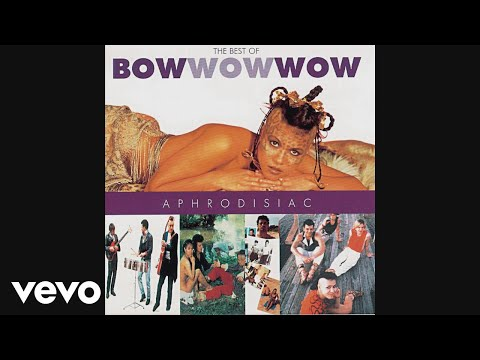 Bow Wow Wow - See Jungle! (Jungle Boy) (Audio)