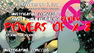 INVESTIGATING ComicClub -  MARVEL X-MEN Relaunch  REVIEW:Powers OF X 2 by Jonathan Hickman