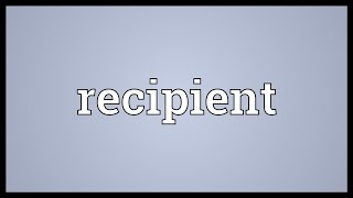 Recipient Meaning