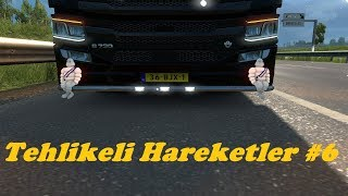 Tehlikeli Haraketler #6 🔴Euro Truck Simulator 2🔴