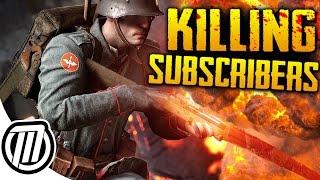 KILLING SUBSCRIBERS - Battlefield 1 YOUTUBE WAR | Live Stream