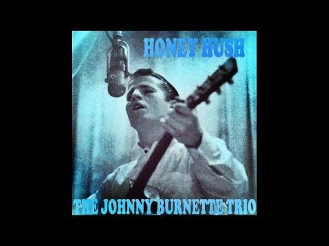 Johnny Burnette - Honey Hush - #HIGH QUALITY SOUND 1956